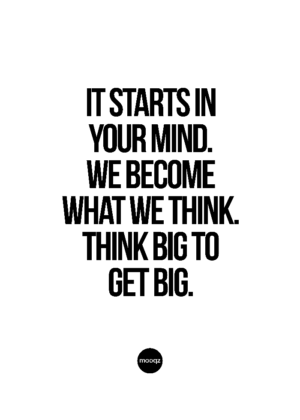IT STARTS IN YOUR MIND