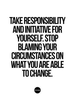 TAKE RESPONSIBILITY AND INITIATIVE