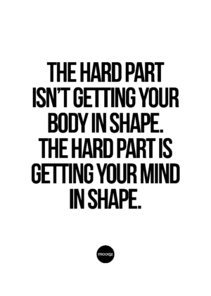 THE HARD PART ISN'T GETTING YOUR BODY