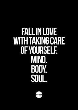 FALL IN LOVE WITH TAKING CARE OF YOURSELF