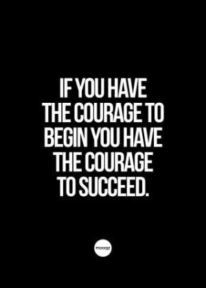 IF YOU HAVE THE COURAGE
