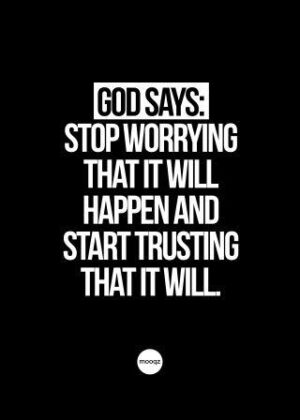 GOD SAYS STOP WORRYING