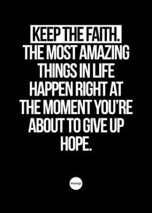 KEEP FAITH. THE MOST AMAZING